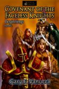Gary F. Vanucci : Covenant of the Faceless Knights: Beginnings