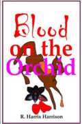 Ray H. Harrison : Blood on the Orchid