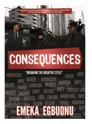 Emeka Egbuonu : Consequences – Breaking The Negative Cycle