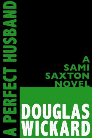 Douglas Wickard : A Perfect Husband