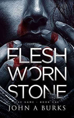John A Burks, Jr. : Flesh Worn Stone