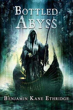 Benjamin Kane Ethridge : Bottled Abyss