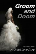 Theresa Braun : Groom and Doom: A Greek Love Story