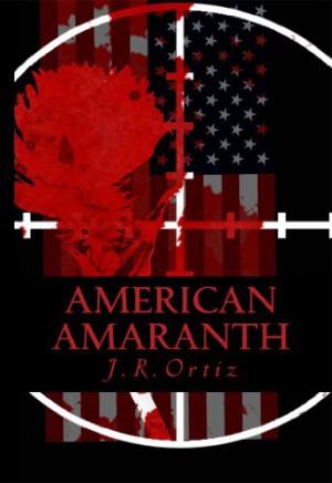 J. R. Ortiz : American Amaranth