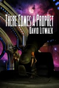 David Litwack : There Comes a Prophet