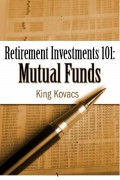 King Kovacs : Retirement investments 101: Mutual Funds