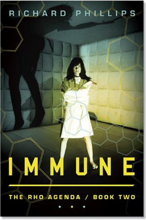 Richard Phillips : Immune – Book Two of The Rho Agenda