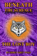 Erren Grey Wolf : Beneath the Surface – The Lost Boy