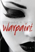 Stephanie A. Smith : Warpaint