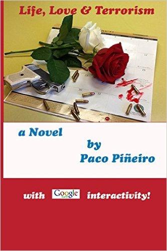Paco Pineiro : Life, Love & Terrorism