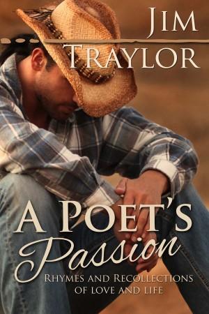 Jim Traylor : A Poet's Passion