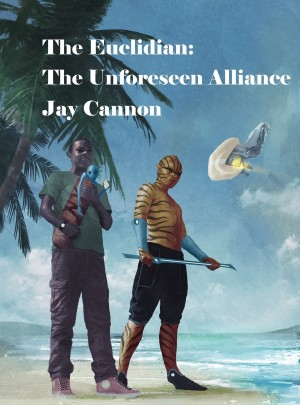 Jay Cannon : The Euclidian: The Unforeseen Alliance