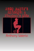 Anthony Valerio : John Dante's Inferno – A Playboy's Life