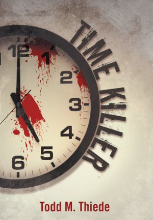 Todd M. Thiede : Time Killer