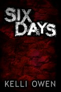 Kelli Owen : Six Days