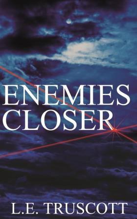 L.E. Truscott : Enemies Closer