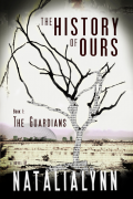 Natalia Lynn : The History of Ours, Book I: The Guardians