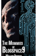 William Doonan : The Mummies of Blogspace9