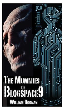 William Doonan : The Mummies of Blogspace9