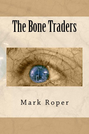Mark Roper : The Bone Traders