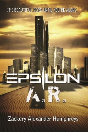 Zackery Alexander Humphreys : Epsilon A.R.