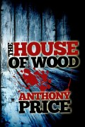 Anthony Price : The House of Wood