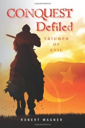 Robert Wagner : Conquest Defiled : Triumph of Evil