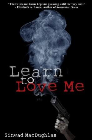 Sinead MacDughlas : Learn To Love Me