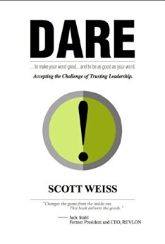 Scott Weiss : DARE: Accepting the Challenge of Trusting Leadership