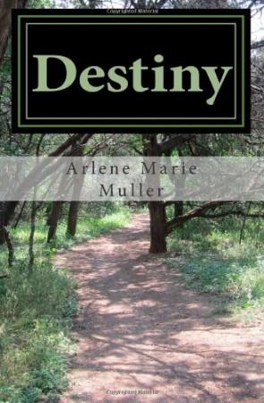 Arlene Marie Muller : Destiny (Volume I Destiny Trilogy)