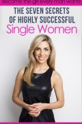 Samantha Brett : The Seven Secrets of Highly Successful Single Women