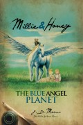 J. D. Means : Millie and Honey – The Blue Angel Planet