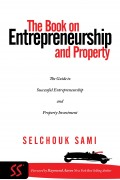 Selchouk Sami : The Book On Entrepreneurship and Property