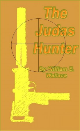 William E. Wallace : The Judas Hunter