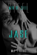 MJ Fields : Jase (Men of Steel)