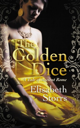 Elisabeth Storrs : The Golden Dice: A Tale of Ancient Rome