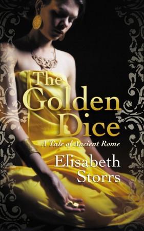 Elisabeth Storrs : The Golden Dice: A Tale of Ancient Rome