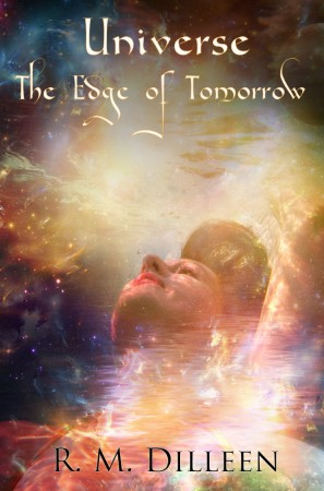 R. M. Dilleen : Universe: The Edge of Tomorrow