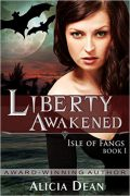Alicia Dean : Liberty Awakened – Isle Of Fangs Book 1