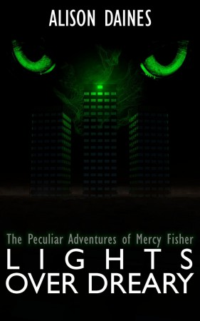 Alison Daines : Lights Over Dreary – The Peculiar Adventures Of Mercy Fisher