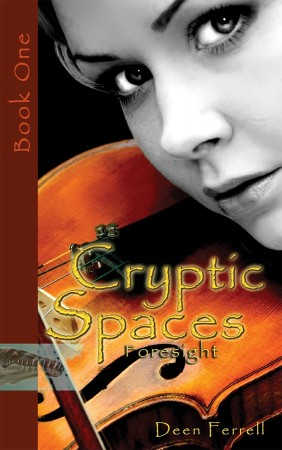 Deen Ferrell : Cryptic Spaces Book One: Foresight