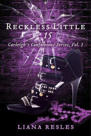 Liana Resles : Reckless Little 15