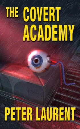 Peter Laurent : The Covert Academy