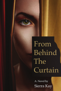 Sierra Kay : From Behind the Curtain