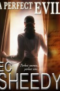 EC Sheedy : A Perfect Evil