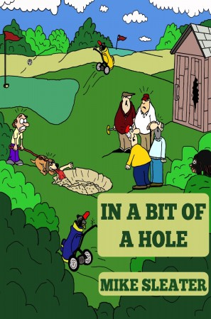 Mike Sleater : In a Bit of a Hole