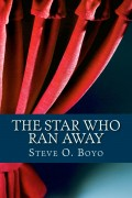 Steve O. Boyo : The Star Who Ran Away