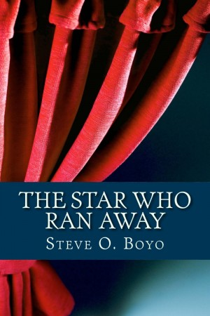 Steve O. Boyo : The Star Who Ran Away