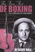 Geoff Dale : The Fine Art of Boxing – No Stooge In The Ring