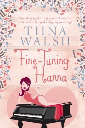 Tiina Walsh : Fine-Tuning Hanna